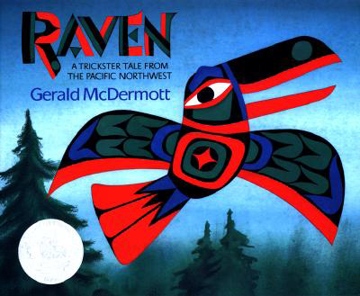 Raven a Trickster Tale From the-Pacific Northwest